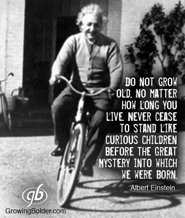 do not grow old einstein wise