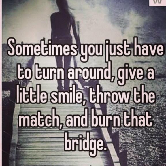 burn that bridge wise