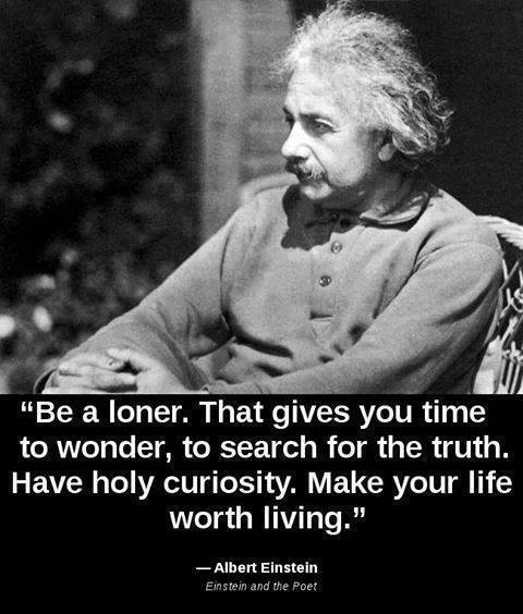 einstein wise be a loner